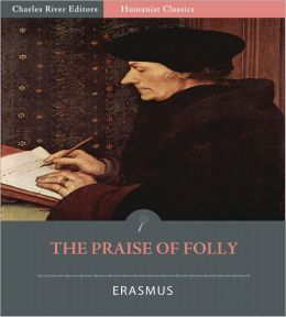 The Praise of Folly (Illustrated)