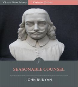 Seasonable Counsel, or, Advice to Sufferers (Illustrated)