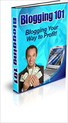 Blogging 101: Blogging Your Way to Profit