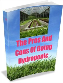 The Pros And Cons Of Going Hydroponic