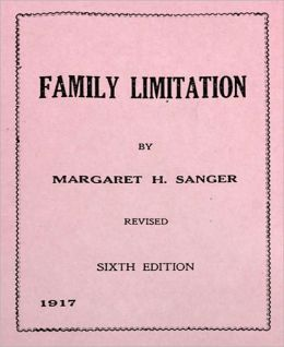 Family Limitation: A Classic By Margaret Sanger!