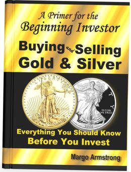 Buying Gold And Silver - A Primer For The Beginning Investor