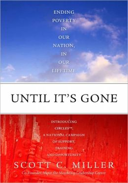Until It's Gone: Ending Poverty In Our Nation, In Our Lifetime