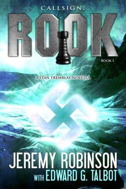Callsign Rook - Book 1 (A Stan Tremblay - Chess Team Novella)