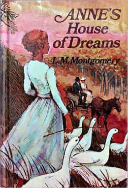 Anne's House of Dreams by Lucy Maud Montgomery - Anne Shirley Series Book #4 (Original Version)