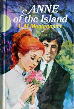Anne of the Island by Lucy Maud Montgomery - Anne Shirley Series Book #3 (Original Version)