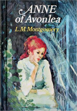 Anne of Avonlea by Lucy Maud Montgomery - Anne Shirley Series Book #2 (Original Version)