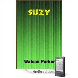 Suzy: A Science Fiction/Short Story Classic By Watson Parker!