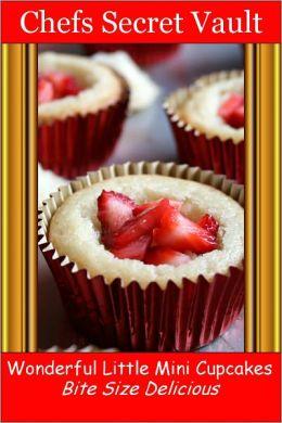 Wonderful Little Mini Cupcakes - Bite Size Delicious
