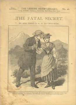 The Fatal Secret: A Romance/Literary Classic By Eliza Fowler Haywood!