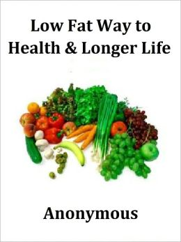 Low Fat Way to Health and Longer Life