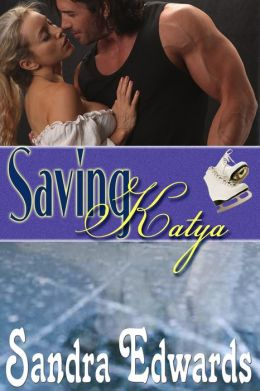 Saving Katya (Contemporary Romance)