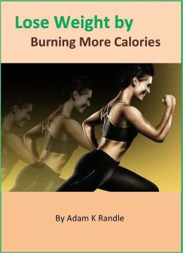 Guide to Boosting Your Metabolism: Lose Weight By Burning MORE Calories
