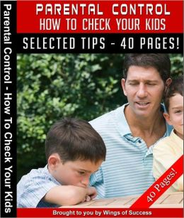 Parental Control – How To Check Your Kids!