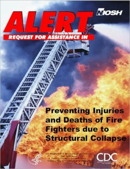 Preventing Injuries and Deaths of Fire Fighters due to Structural Collapse