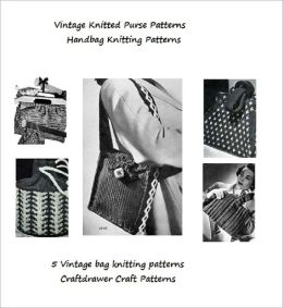 Vintage Purse Patterns to Knit - Handbag Knitting Patterns - 5 Vintage Bag Knitting Patterns