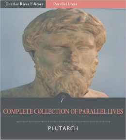 The Complete Collection of Plutarch's Parallel Lives Comparisons (Illustrated)