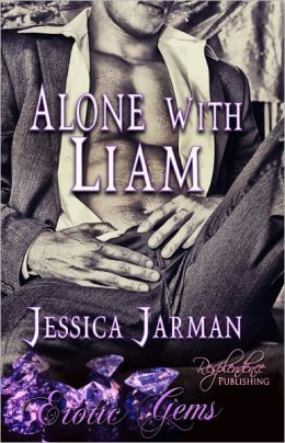 Alone with Liam [Erotic Romance, Erotic Gems Short]