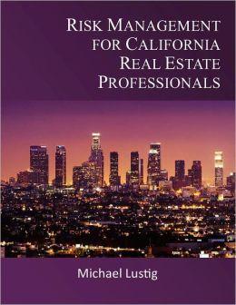 Risk Management for California Real Estate Professionals