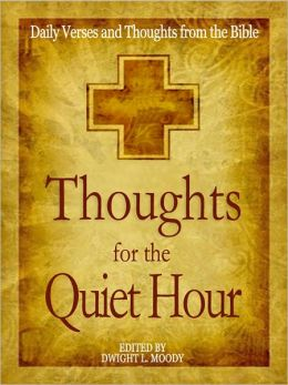 Thoughts for the Quiet Hour: Daily Verses and Thoughts from the Bible