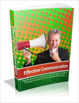 Powerful Communication Techniques - Effective Communication