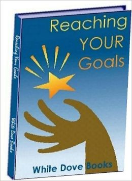 """Self Improvement eBook - Reaching Your Goals - we'll call them """"challenges"""" for the sake of keeping a positive outlook!.."""