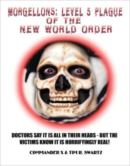 Morgellons: Level 5 Plague of the New World Order