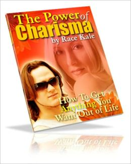 Achieve a Winner's Attitude - The Power of Charisma - How to Get Anything You Want Out of Life