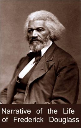Narrative of the Life of Frederick Douglass, an American Slave. (Best Work)
