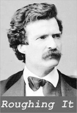 Mark Twain, Roughing It (Best Work)