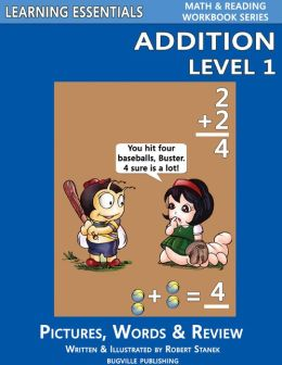 Addition Level 1 for Kindergarten, Grade 1 and Grade 2 (Learning Essentials Math & Reading Workbook Series)