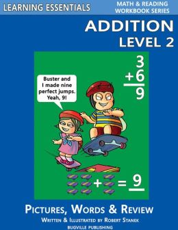 Addition Level 2 for Kindergarten, Grade 1 and Grade 2 (Learning Essentials Math & Reading Workbook Series)