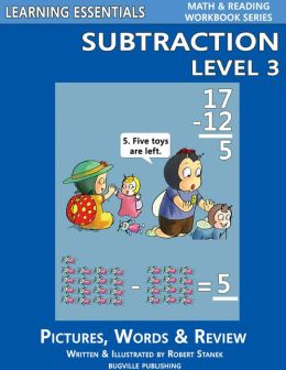 Subtraction Level 3 for Kindergarten, Grade 1 and Grade 2 (Learning Essentials Math & Reading Workbook Series)