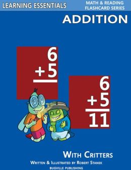 Addition Flash Cards: Addition Facts for Kindergarten, Grade 1, Grade 2 (Learning Essentials Math & Reading Flashcard Series)