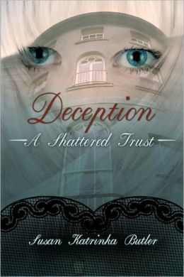 Deception : A Shattered Trust