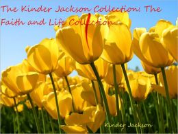 The Kinder Jackson Collection: The Faith and Life Collection