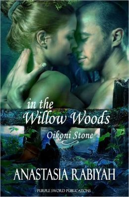 In the Willow Woods - Oikoni Stone