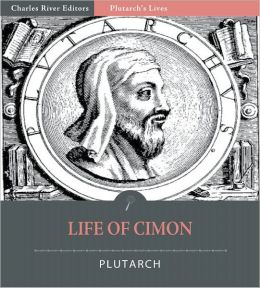 Plutarch's Lives: Life of Cimon (Illustrated)