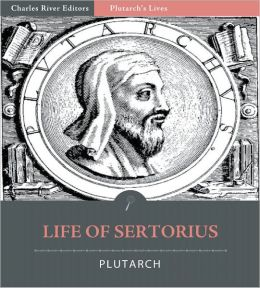 Plutarch's Lives: Life of Sertorius (Illustrated)