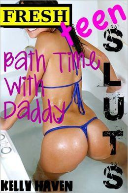 Fresh Teen Sluts: Bath Time With Daddy