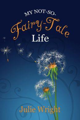 My Not-So Fairy-Tale Life