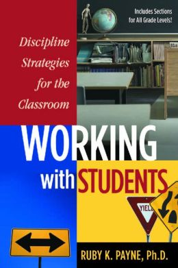 Working with Students: Discipline Strategies fo rhte Classroom