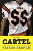 Book Cover Image. Title: The Cartel:  Inside the Rise and Imminent Fall of the NCAA, Author: Taylor Branch