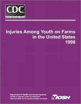 Injuries Among Youth on Farms in the United States 1998