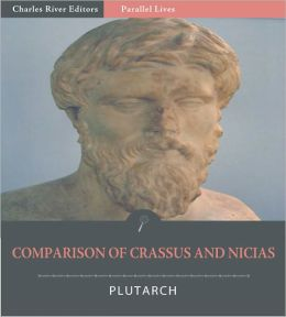 Parallel Lives: Comparison of Crassus with Nicias [Illustrated]