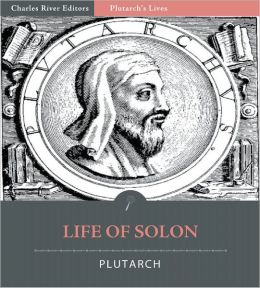 Plutarch's Lives: Life of Solon (Illustrated)