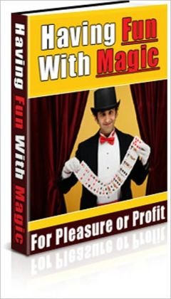 Having Fun With Magic - How To Become Successful A Magician