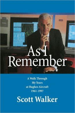 As I Remember:A Walk Through My Years at Hughes Aircraft 1961–1997