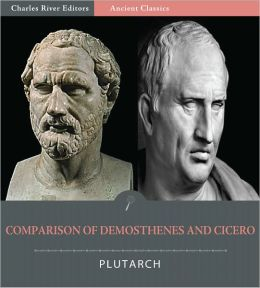 Parallel Lives: Comparison of Demosthenes and Cicero (Illustrated)