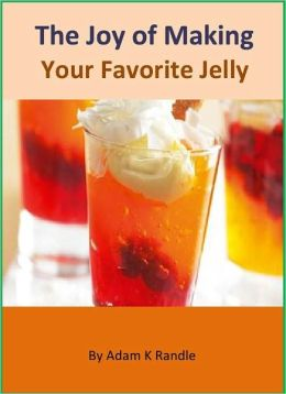 Homemade Jelly: Best Recipes